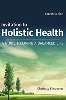Invitation to Holistic Health: A Guide to Living a Balanced Life – Charlotte Eliopoulos